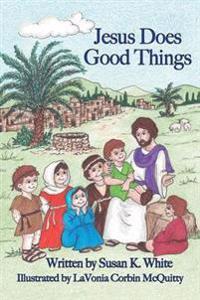 Jesus Does Good Things