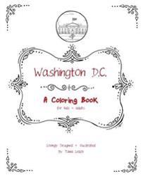 Washington D.C.: A Coloring Book for Kids and Adults