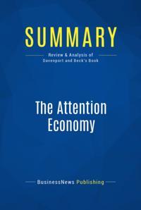 Summary : The Attention Economy - Thomas Davenport and John Beck