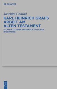 Karl Heinrich Grafs Arbeit am Alten Testament