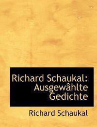 Richard Schaukal: Ausgewahlte Gedichte