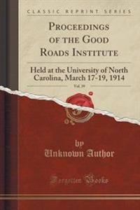 Proceedings of the Good Roads Institute, Vol. 39