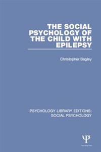 Social Psychology of the Child with Epilepsy