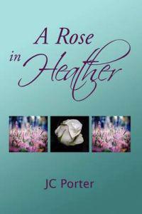 A Rose in Heather