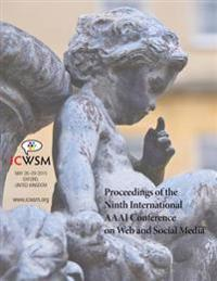 Proceedings of the Ninth International AAAI Conference on Web and Social Media (Icwsm 2015)