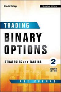 Trading Binary Options: Strategies and Tactics