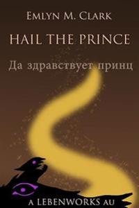 Hail the Prince