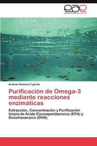 Purificacion de Omega-3 Mediante Reacciones Enzimaticas