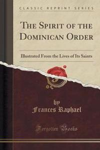 The Spirit of the Dominican Order