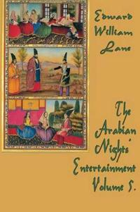 The Arabian Nights' Entertainment Volume 5.