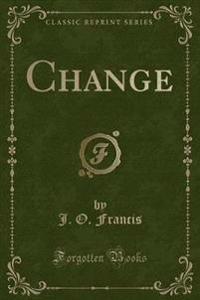 Change (Classic Reprint)