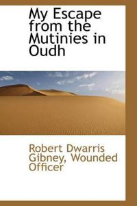 My Escape from the Mutinies in Oudh