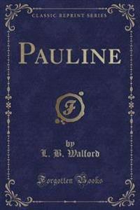 Pauline (Classic Reprint)