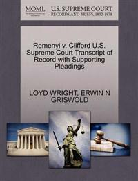 Remenyi V. Clifford U.S. Supreme Court Transcript of Record with Supporting Pleadings