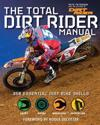 The Total Dirt Rider Manual: 358 Essential Dirt Bike Skills