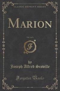 Marion, Vol. 1 of 3 (Classic Reprint)