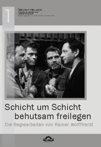 &quote;Schicht um Schicht behutsam freilegen&quote; - Die Regiearbeiten von Rainer Wolffhardt
