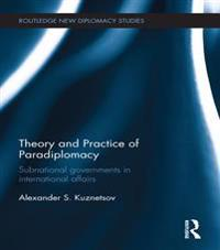 Theory and Practice of Paradiplomacy