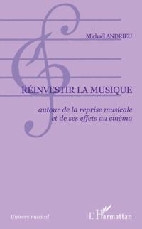 Reinvestir la musique - autour de la reprise musicale et de