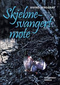 Skjebnesvangert møte - Eivind Berggrav   Ridgeroadrun.org