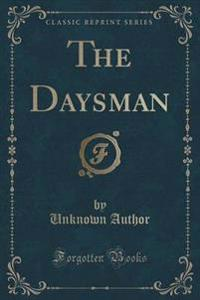 The Daysman (Classic Reprint)