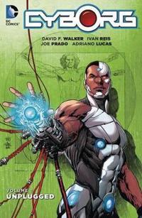 Cyborg, Volume 1: Unplugged
