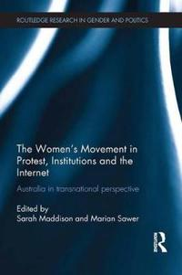 The Women's Movement in Protest, Institutions and the Internet