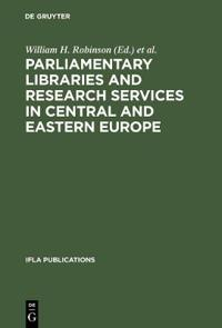Parliamentary Libraries and Research Services in Central and Eastern Europe