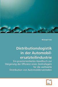 Distributionslogistik in Der Automobil- Ersatzteilindustrie