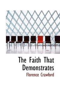 The Faith That Demonstrates