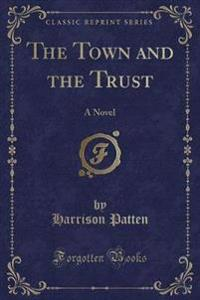 The Town and the Trust