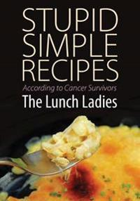 Stupid Simple Recipes