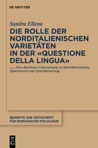 Die Rolle der norditalienischen Varietaten in der &quote;Questione della lingua&quote;