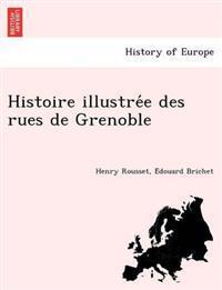 Histoire Illustre E Des Rues de Grenoble