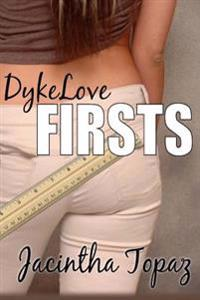 Dykelove Firsts: A Lesbian Bdsm Erotic Romance Short Story Collection
