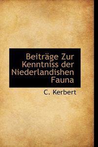 Beitr GE Zur Kenntniss Der Niederlandishen Fauna