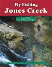 Fly Fishing Jones Creek