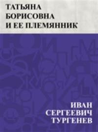 Tat'jana Borisovna i ee plemjannik