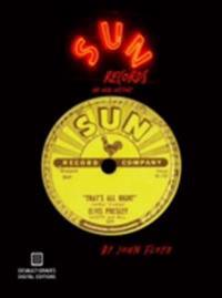 Sun Records: An Oral History (Second Edition)