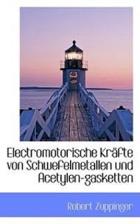 Electromotorische Kr Fte Von Schwefelmetallen Und Acetylen-Gasketten
