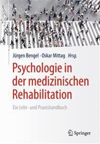 Psychologie in Der Medizinischen Rehabilitation: Ein Lehr- Und Praxishandbuch