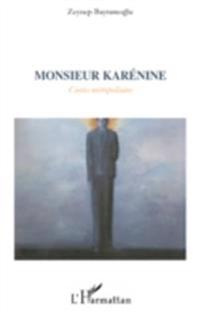 Monsieur karenine - contes metropolitain