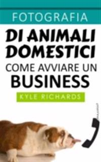 Fotografia di animali domestici: come avviare un business