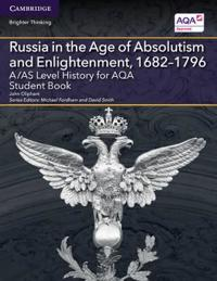 Russia in the Age of Absolutism and Enlightenment 1682-1796