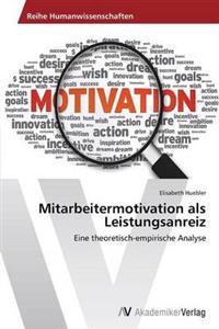Mitarbeitermotivation ALS Leistungsanreiz