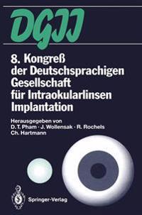 8. Kongre� Der Deutschsprachigen Gesellschaft F�r Intraokularlinsen Implantation