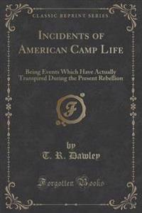 Incidents of American Camp Life