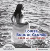 Högre än alla himlar - Louise Boije af Gennäs - böcker (9789174330366)     Bokhandel