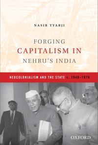 Forging Capitalism in Nehru's India
