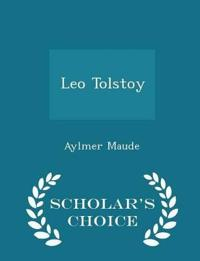 Leo Tolstoy - Scholar's Choice Edition